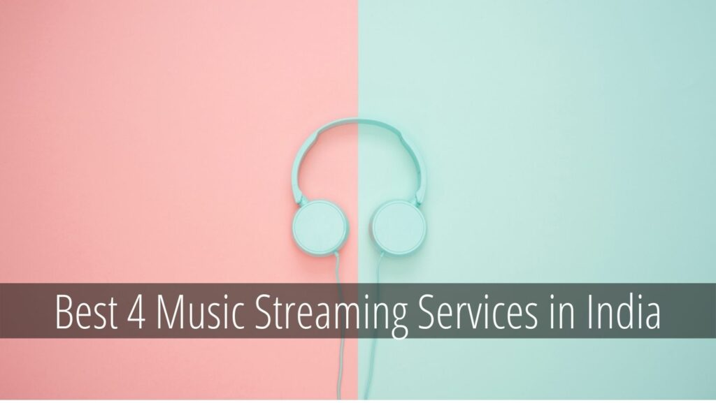 Best Music Streaming Service in India