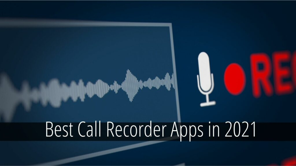 Best Call Recorder Apps